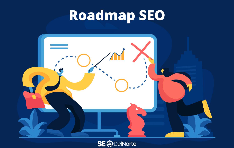 SEO Roadmap, cómo trabajar seo paso a paso