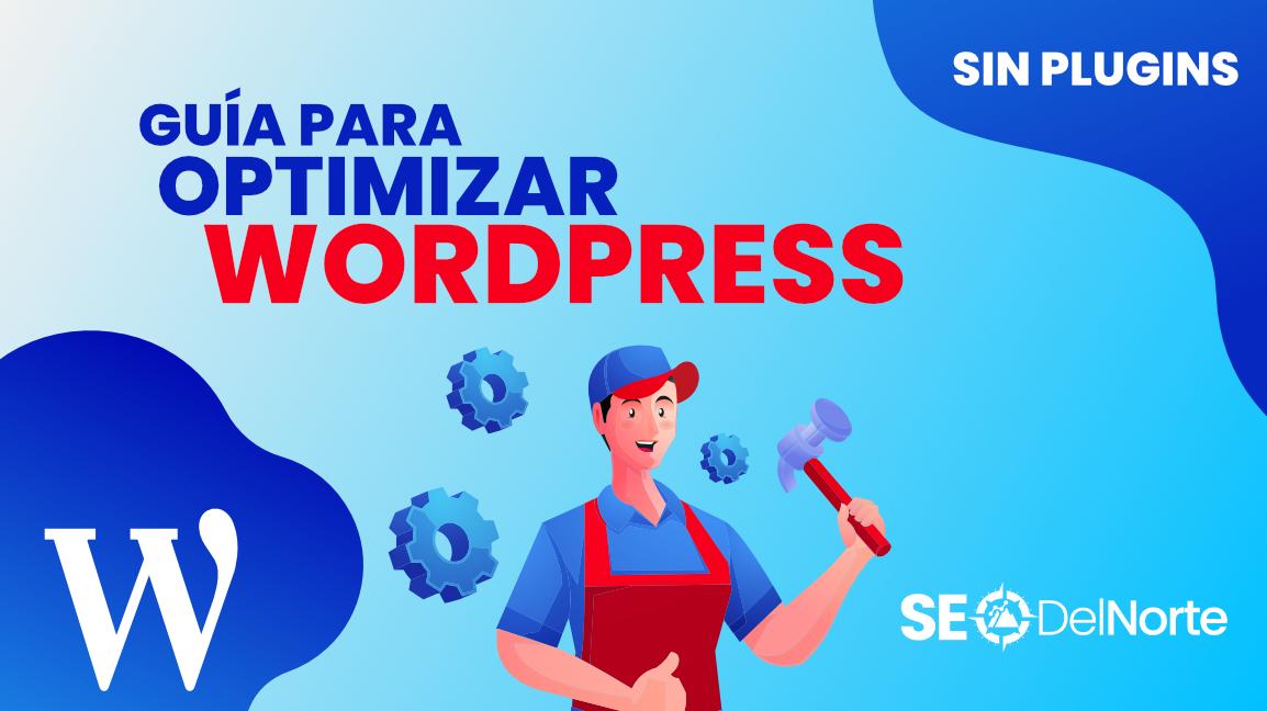 optimizar wordpress sin plugins